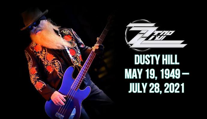 Dusty Hill_May 19, 1949-July 28, 2021